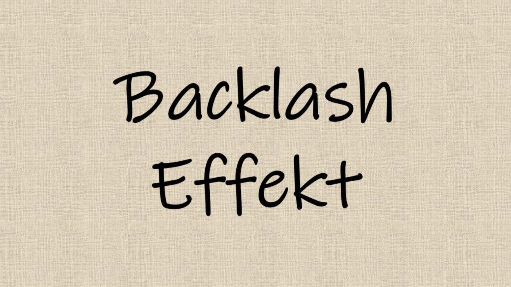 Backlash Effekt