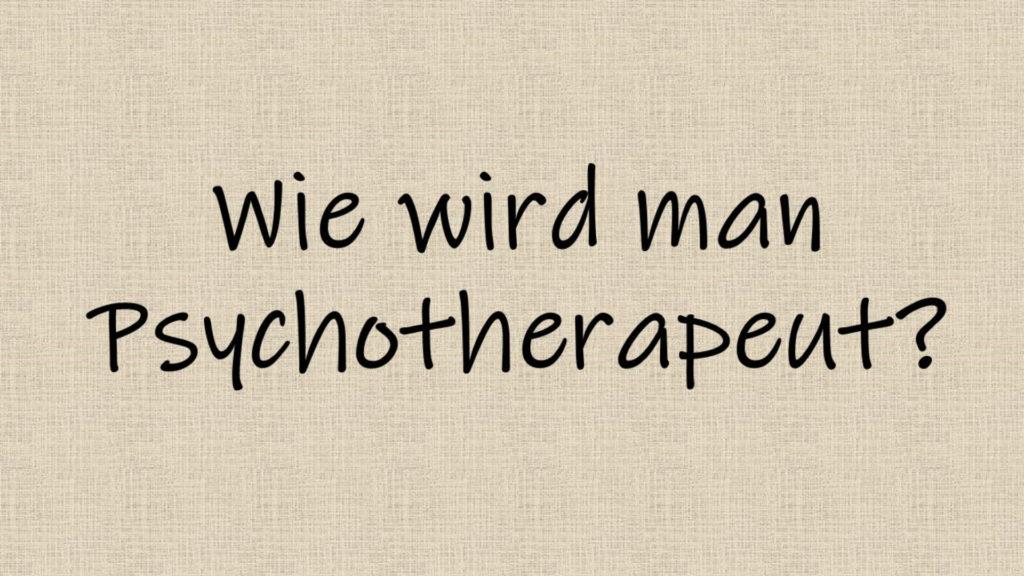 wie wird man psychotherapeut