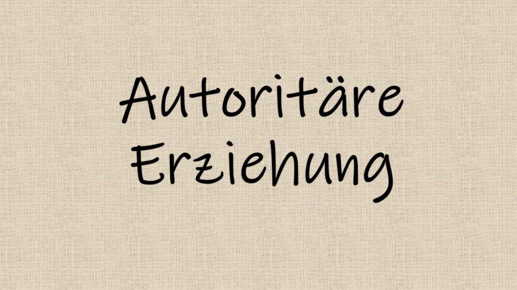 Autoritäre Erziehung